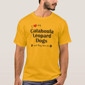 I Love My Catahoula Leopard Dogs (Multiple Dogs) T-Shirt