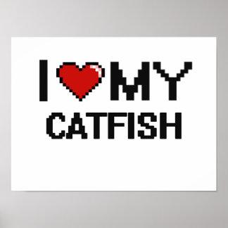 I Love My Catfish Digital design Poster