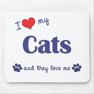 I Love My Cats (Multiple Cats) Mouse Pad