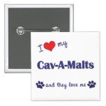 I Love My Cav-A-Malts (Multiple Dogs) Buttons
