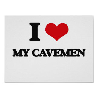 I love My Cavemen Poster