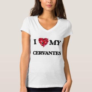 I Love MY Cervantes T-Shirt
