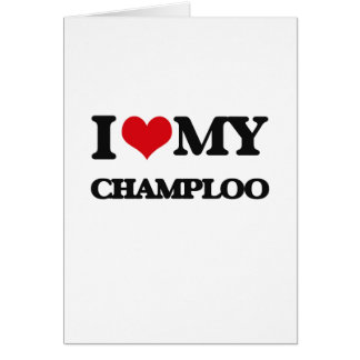 I Love My CHAMPLOO Greeting Card