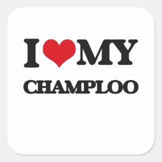 I Love My CHAMPLOO Square Sticker