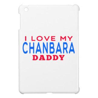I Love My Chanbara Daddy iPad Mini Cover