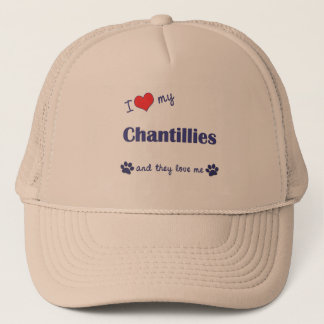 I Love My Chantillies (Multiple Cats) Trucker Hat