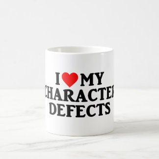 I LOVE MY CHARACTER DEFECTS Recovery Sobriety Mug