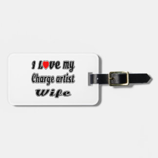 I Love My Charge artist Wife Travel Bag Tag