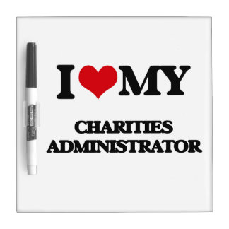 I love my Charities Administrator Dry-Erase Board