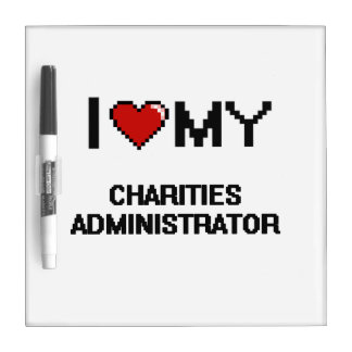 I love my Charities Administrator Dry Erase Boards