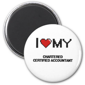 I love my Chartered Certified Accountant 2 Inch Round Magnet