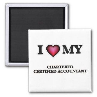 I love my Chartered Certified Accountant Magnet