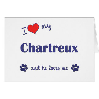 I Love My Chartreux (Male Cat) Greeting Card