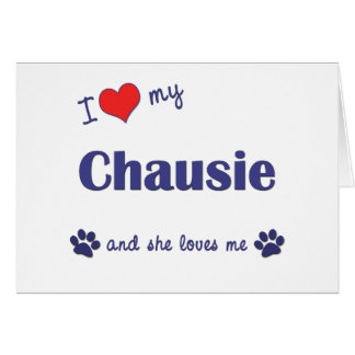 I Love My Chausie (Female Cat) Cards