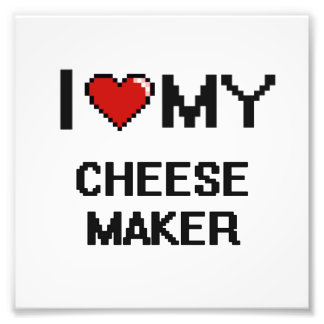 I love my Cheese Maker Photo Print