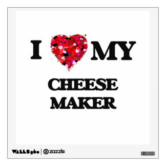 I love my Cheese Maker Wall Decal