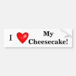 I Love My Cheesecake Bumper Sticker