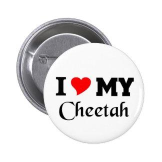 I love my Cheetah Pinback Button