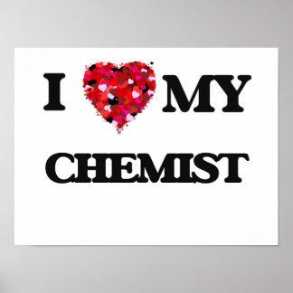 I love my Chemist Poster