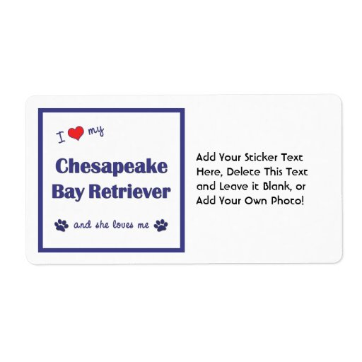 I Love My Chesapeake Bay Retriever (Female Dog) Label