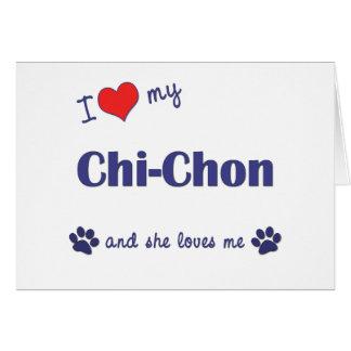 I Love My Chi-Chon (Female Dog) Card