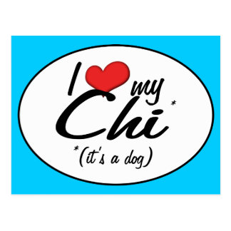 I Love My Chi (It's a Dog) Postcard
