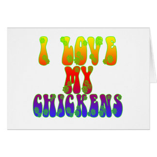 I Love My Chickens Card