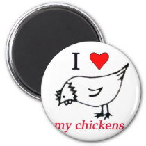 I Love my chickens Magnet