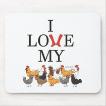I Love My Chickens Mouse Pad