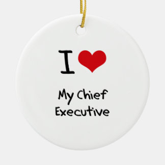 I love My Chief Executive Double-Sided Ceramic Round Christmas Ornament