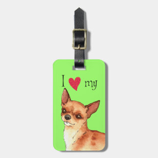 I Love my Chihuahua Bag Tag