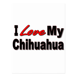 I Love My Chihuahua Dog Merchandise Postcard