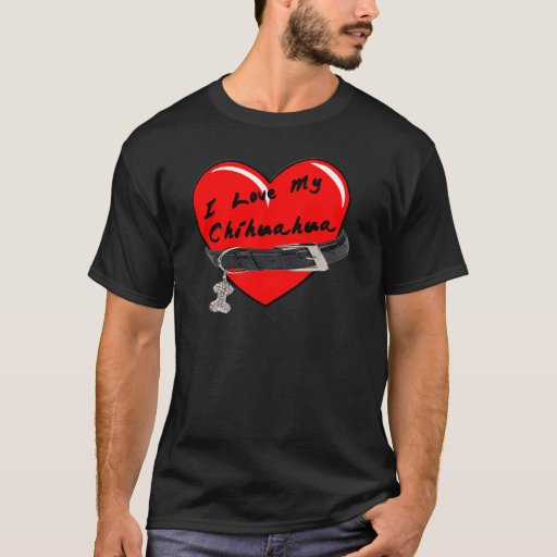 I Love My Chihuahua Heart with Dog Collar T-Shirt