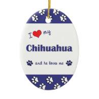 I Love My Chihuahua (Male Dog) Ornament