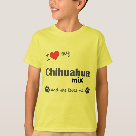 I Love My Chihuahua Mix (Female Dog) T-Shirt