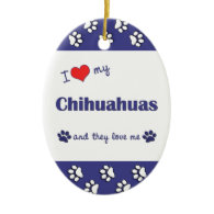 I Love My Chihuahuas (Multiple Dogs) Christmas Ornaments