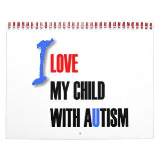 I love my child with autism - unique 2007 calendar
