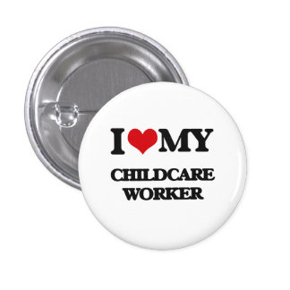 I love my Childcare Worker Pins