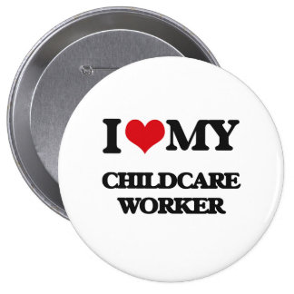 I love my Childcare Worker Pin