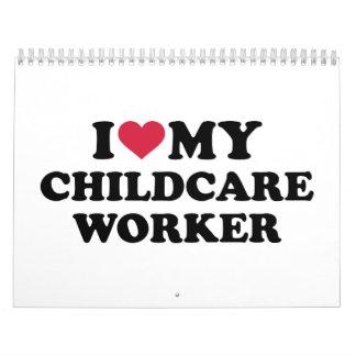 I love my childcare Worker Calendars