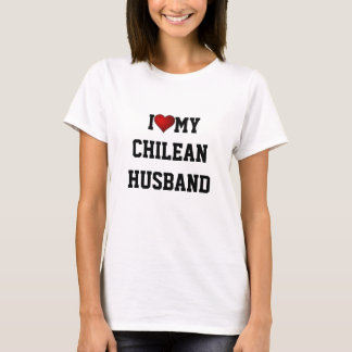 I Love My Chilean Husband T-Shirt