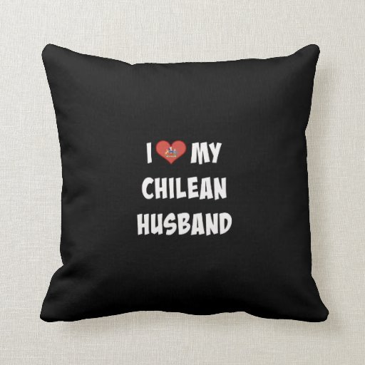 I Love My Chilean Husband Throw Pillow Zazzle