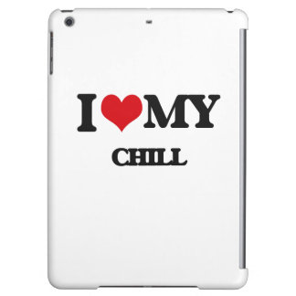 I Love My CHILL iPad Air Covers