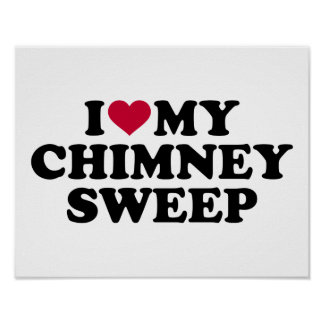 I love my chimney sweep poster