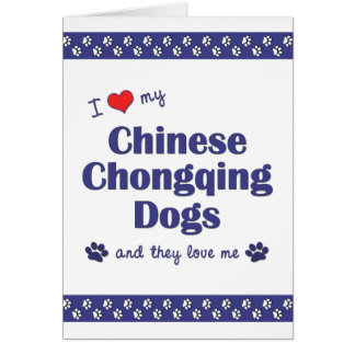 I Love My Chinese Chongqing Dogs (Multiple Dogs) Card