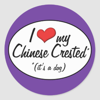 I Love My Chinese Crested (It's a Dog) Round Sticker