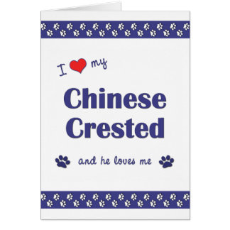I Love My Chinese Crested (Male Dog) Card