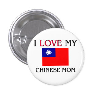 I Love My Chinese Mom Button
