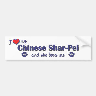 I Love My Chinese Shar-Pei (Female Dog) Bumper Sticker
