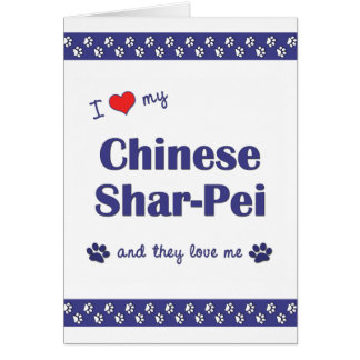 I Love My Chinese Shar-Pei (Multiple Dogs) Card